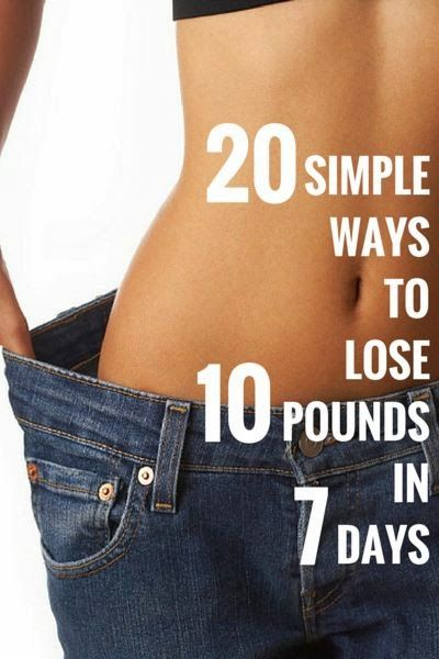 20 Simple Ways to Lose 10 Pounds In 7 Days