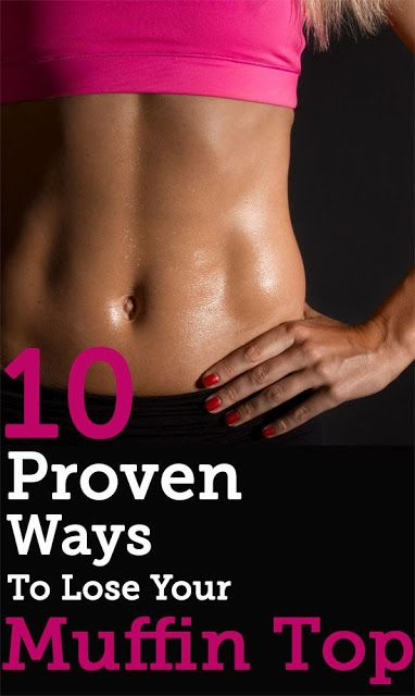 10 Proven ways to Lose Your Muffin Top
