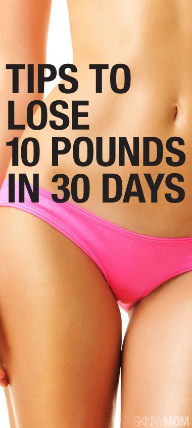 Great tips on how you can lose 10 pounds in 30 days