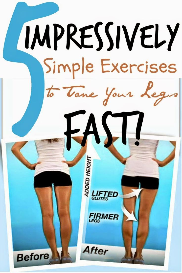 5 Impressively Simple Exercises to Tone Your Legs Fast