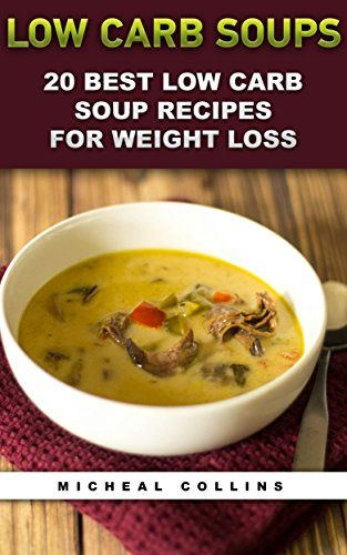 20 Best Low Carb Soup Recipes For Weight Loss