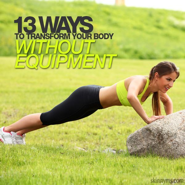 13 Ways to Transform Your Body without Equipment
