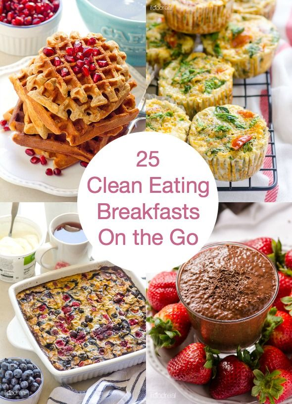 25 Clean Eating Breakfast Recipes On the Go