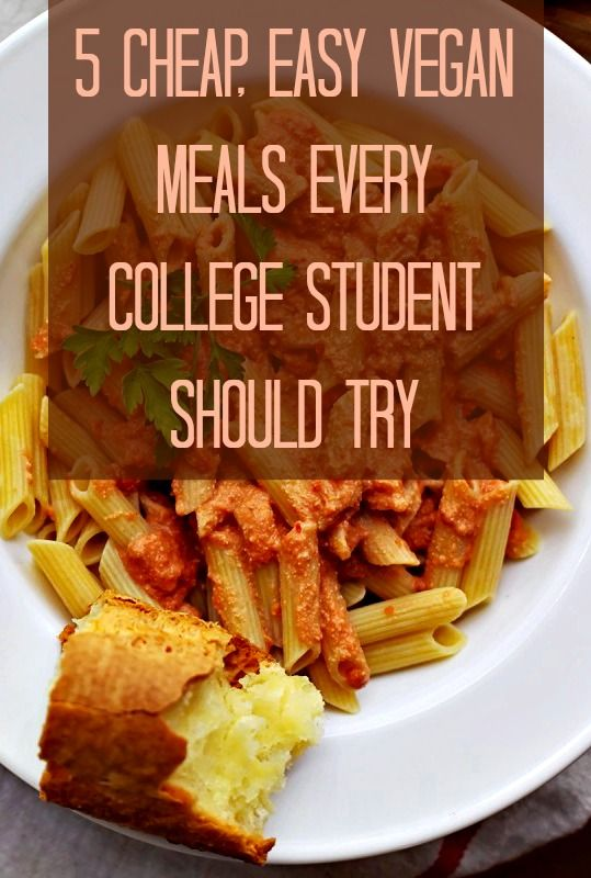 5 Cheap, Easy Vegan Meals Every College Student Should Try