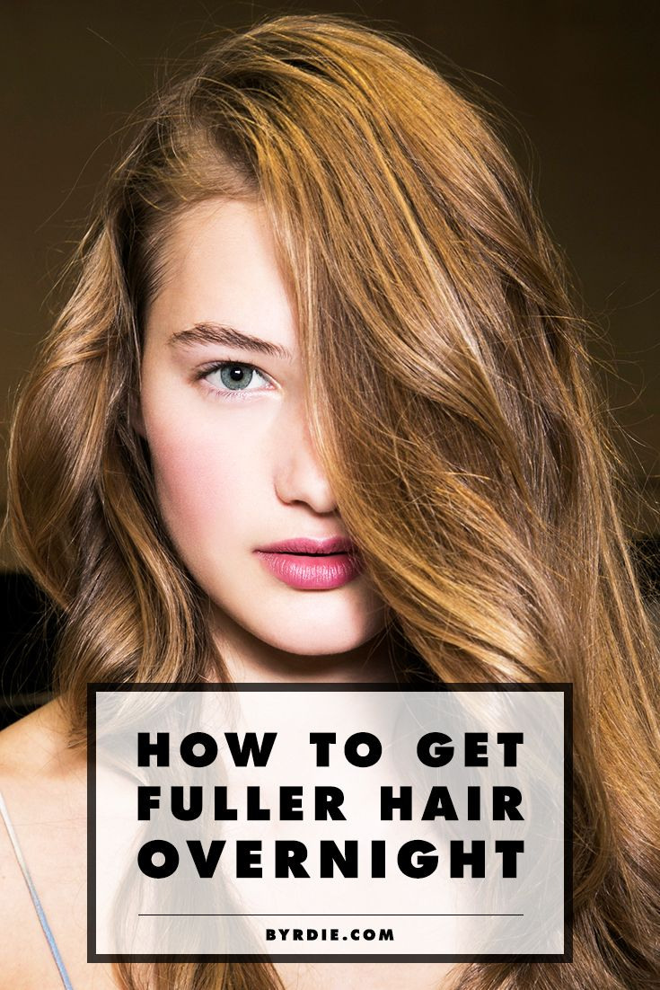 How to Get Fuller Hair Overnight—It's Possible