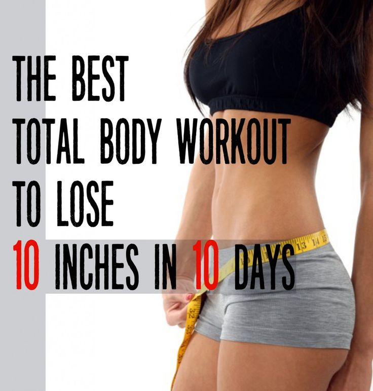 The Best Total Body Workout, Lose 10 Inches in 10 Days