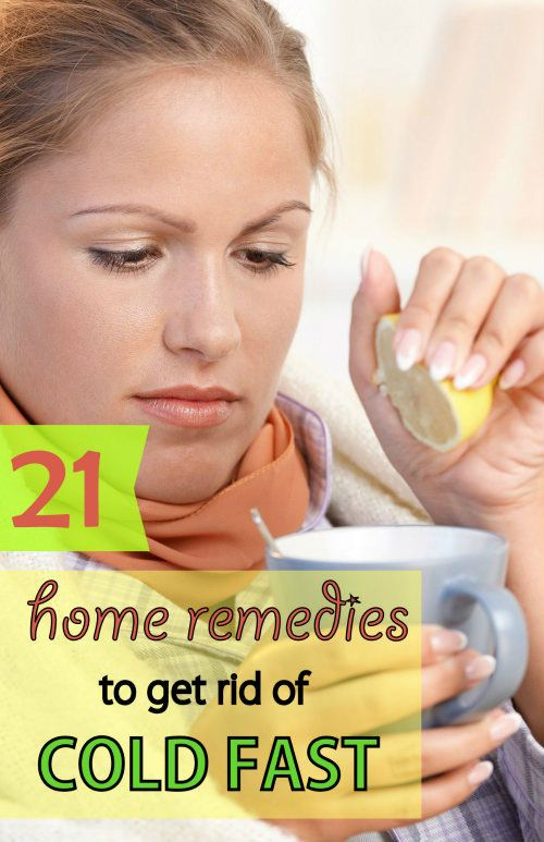 21 Proven Home Remedies to Get Rid of Cold Fast