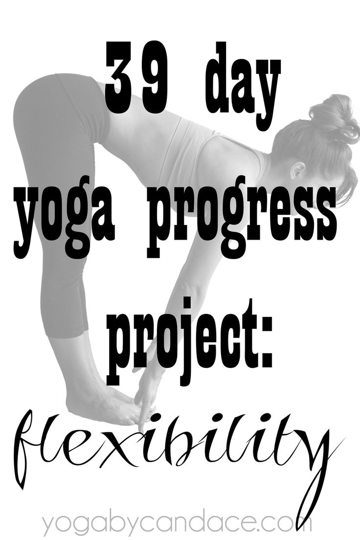 39 Day Yoga Progress Project; Flexibility
