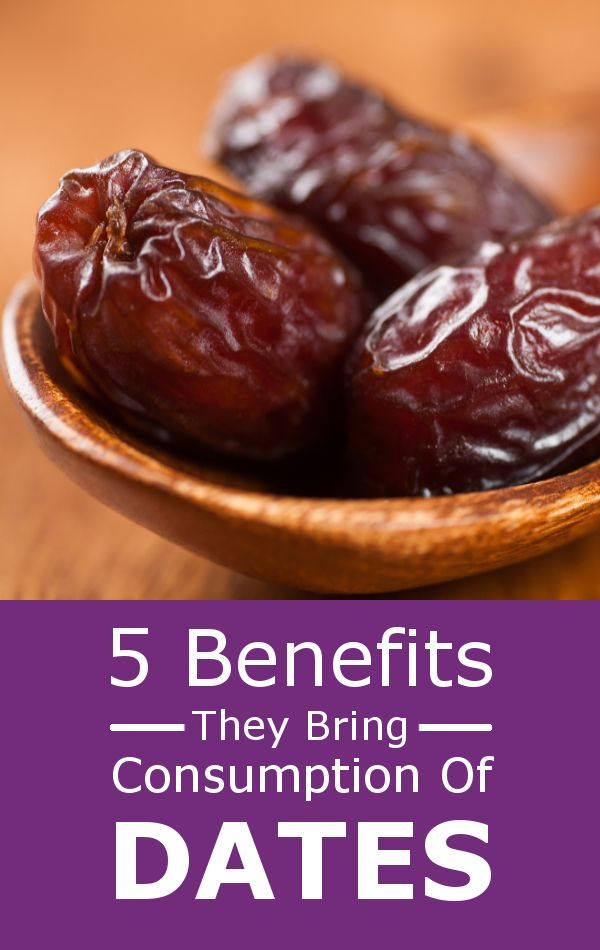 5 Benefits They Bring Consumption of Dates