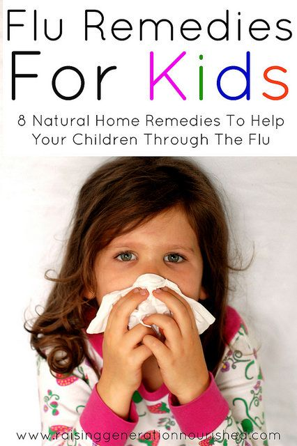 Flu Remedies For Kids ; 8 Natural Home Remedies To Help Your Children Through…