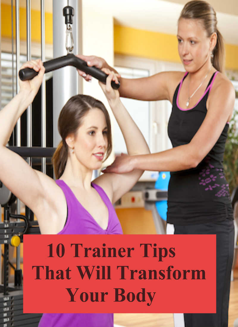 10 trainer tips for transform your body