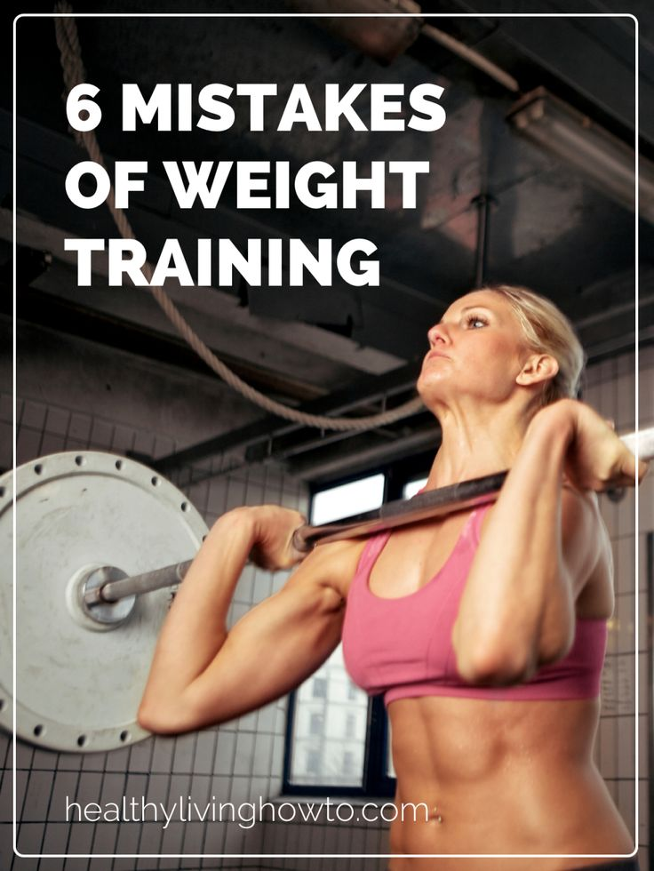 6 Mistakes of Weight Training