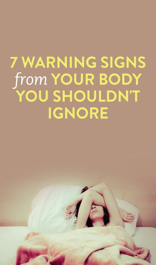 7 Warning Signs from Your Body You Should Not Ignore