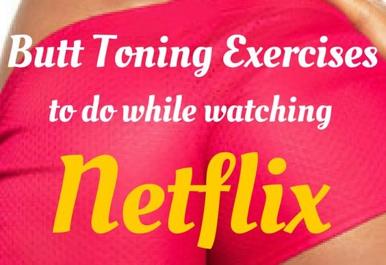 10 Butt Toning Exercises, Get great Results