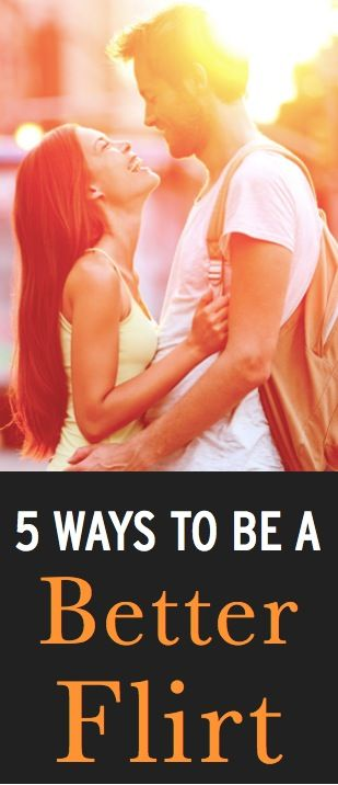 5 ways to be a better flirt